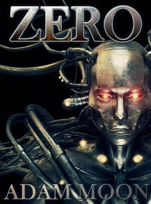 Zero (Mech. Chronicles Book 1) - Adam Moon, L.S. Burton