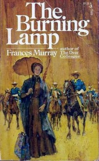 The Burning Lamp - Frances Murray