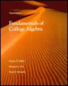 Fund College Algebra 3e Miller - Charles D. Miller, David I. Schneider, Margaret L. Lial