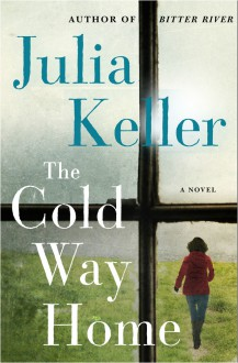 The Cold Way Home - Julia Keller