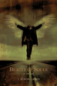 Beauty of Souls - J. Lasko