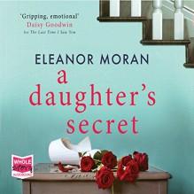 A Daughter's Secret - Eleanor Moran, Lisa Coleman