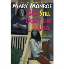 [ God Still Don't Like Ugly [ GOD STILL DON'T LIKE UGLY ] By Monroe, Mary ( Author )Aug-01-2004 Paperback - Mary Monroe