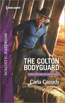 The Colton Bodyguard (The Coltons of Oklahoma) - Carla Cassidy