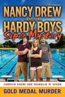 Gold Medal Murder (Nancy Drew & the Hardy Boys Super Mystery, #4) - Carolyn Keene, Franklin W. Dixon