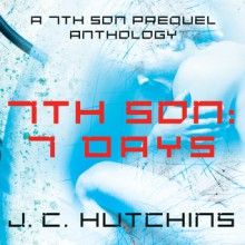 7th Son: 7 Days - J.C. Hutchins