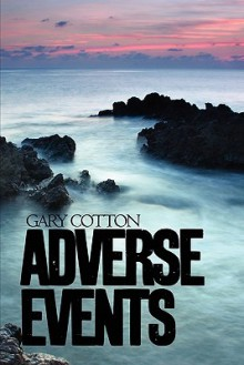 Adverse Events - Gary Cotton