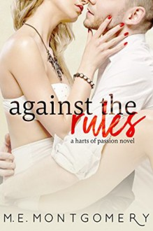 Against the Rules - M.E. Montgomery