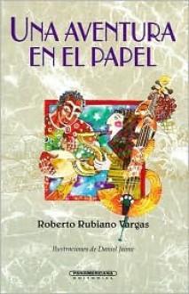 Una Aventura en el Papel (Literatura Juvenil (Panamericana Editorial)) - Roberto Rubiano