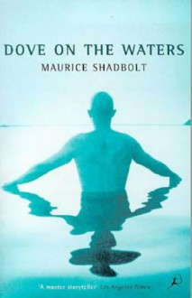 Dove on the Water - Maurice Shadbolt