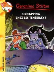 Kidnapping Chez Les Ténébrax! - Geronimo Stilton