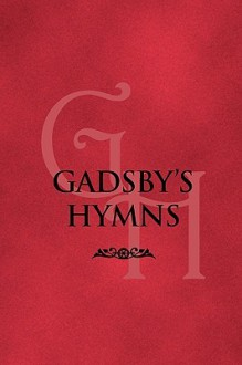 Gadsby's Hymns: A Selection of Hymns for Public Worship - William Gadsby