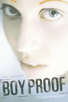 Boy Proof - Cecil Castellucci