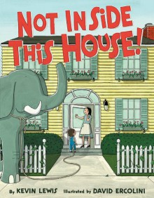 Not Inside This House! - Kevin Lewis