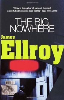The Big Nowhere - James Ellroy