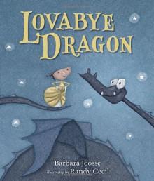 Lovabye Dragon - Barbara Joosse