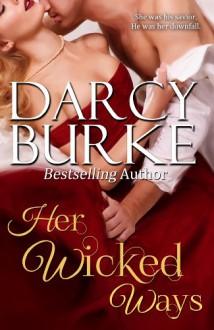 Her Wicked Ways - Darcy Burke