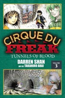 Cirque du Freak, Vol. 3: Tunnels of Blood - Darren Shan