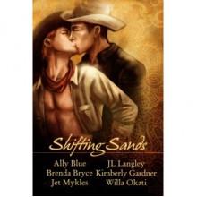 Shifting Sands - Jet Mykles, Willa Okati, Ally Blue, J.L. Langley, Kimberly Gardner, Brenda Bryce
