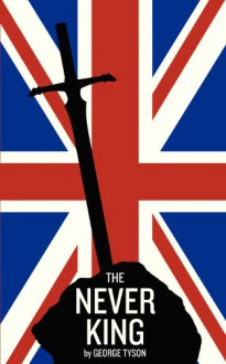 The Never King - George Tyson