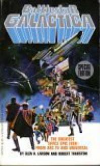 Battlestar Galactica - Glen A. Larson, Robert Thurston