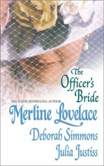 The Officer's Bride - Merline Lovelace, Deborah Simmons, Julia Justiss