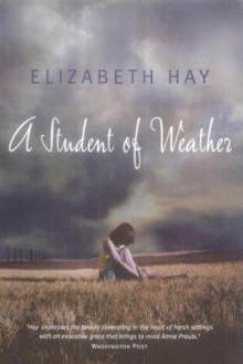 A Student of Weather - Elizabeth Hay