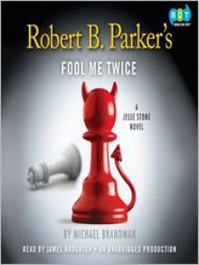 Robert B. Parker's Fool Me Twice: A Jesse Stone Novel -