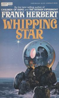 Whipping Star - Frank Herbert