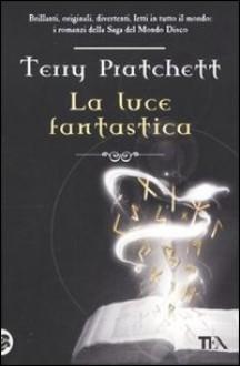 La luce fantastica - Terry Pratchett, Natalia Callori