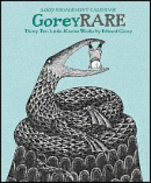 Gorey Rare: Thirty-Two Little-Known Works - Edward Gorey