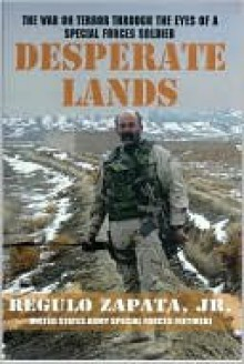 Desperate Lands: The War on Terror Through The Eyes of a Special Forces Soldier (eBook) - Regulo Zapata Jr.