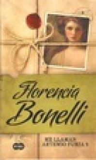 Me llaman Artemio Furia (Artemio Furia, #2) - Florencia Bonelli