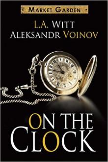 On the Clock - L.A. Witt, Aleksandr Voinov