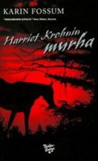 Harriet Krohnin murha - Karin Fossum