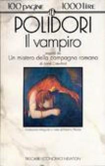 Il vampiro / Un mistero della campagna romana - John William Polidori,Anne Crawford,Erberto Petoia