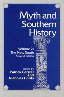 Myth and Southern History Volume 2: THE NEW SOUTH - Patrick Gerster, Patrick Gerster