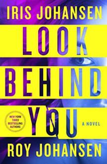 Look Behind You - Iris Johansen, Roy Johansen