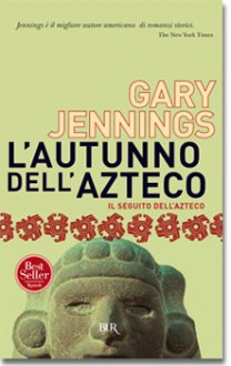L'autunno dell'azteco - Gary Jennings