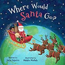 Where Would Santa Go? - Julia Inserro,Natalie Merhab