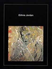 Eithne Jordan (Works) - Mairead Byrne, Eithne Jordan