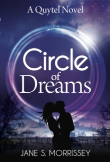 Circle of Dreams: A Quytel Novel - Jane Morrissey