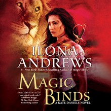 Magic Binds: Kate Daniels, Book 9 - Renée Raudman, Ilona Andrews