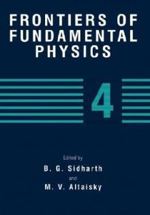 Frontiers of Fundamental Physics 4 - Alexander A. Ovchinnikov