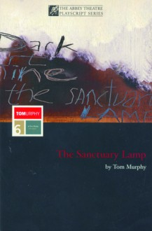 The Sanctuary Lamp - Tom Murphy