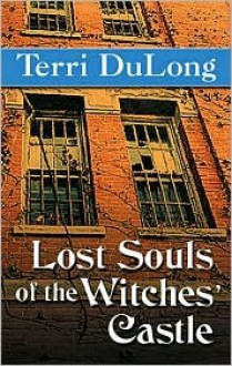 Lost Souls of the Witches' Castle - Terry Dulong