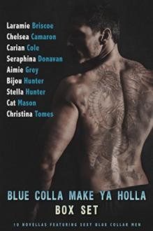 Blue Colla Make Ya Holla - Seraphina Donavan, Chelsea Camaron, Laramie Briscoe, Stella Hunter, Cat Mason, Bijou Hunter, Aimie Grey, Carian Cole, Christina Tomes