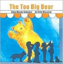 The Too Big Bear - Marsha Kideckel, Kitty Macaulay