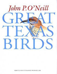 Great Texas Birds - John P. O'Neill