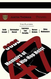 Code-47: Memoirs of a Hip Hop Heist - Justin Thomas